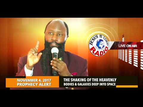 PROPHECY OF THE SHAKING OF THE HEAVENLY BODIES & GALAXIES DEEP INTO SPACE PROPHET DR OWUOR