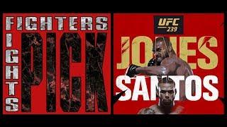 Fighters Pick Fights   UFC 239 'Jones Vs Santos' & 'Nunes Vs Holm'