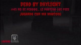 Dead By Daylight - #43 No Se Pero... Le Partido Los Pies