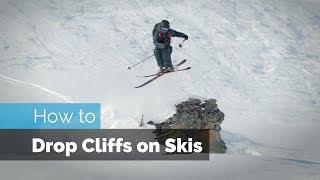 HOW TO DROP ON SKIS | CLIFF DROPPING