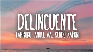 Farruko, Anuel AA, Kendo Kaponi   Delincuente (Letra)