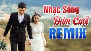 nhac-song-dam-cuoi-dac-sac-nhat-2020-nhac-dam-cuoi-remix-tung-bung-tan-hon