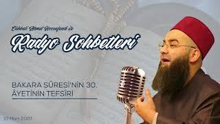 Bakara Sûresi'nin 30. Âyetinin Tefsîri 1.Bölüm (Radyo Sohbetleri) 10 Mart 2007