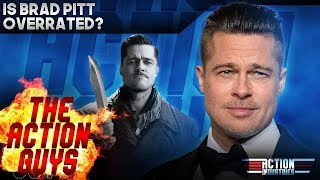 The Action Guys - FULL EPISODE - Is Brad Pitt Overrated?
