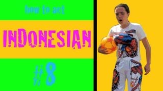 #8 How To Act Indonesian