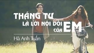 Tháng Tư Là Lời Nối Dối Của Em [Official Lyric Video] - Hà Anh Tuấn