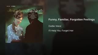Dottie West - Funny, Familiar, Forgotten Feelings