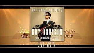 Unchained Melodies: Roy Orbison with the Royal Philharmonic Orchestra Out Now