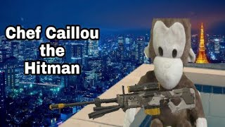 Chef Caillou the hitman