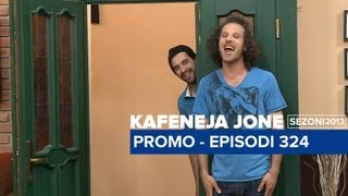 Kafeneja Jone : (Promo) Episodi 324