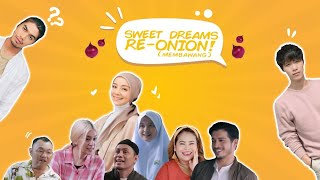 Sweet Dreams Re-Onion - Sesi Membawang bersama bintang Sweet Dreams