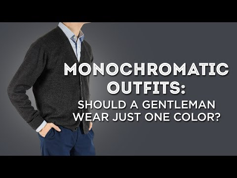 Monochromatic Outfits: Should A Gentleman Wear Just One Color?