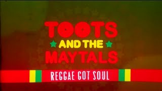 Toots & The Maytals  -  Reggae Got Soul - Documentary Trailer