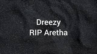 Dreezy  RIP Aretha (lyrics)