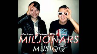 Musiqq-Miljonārs(Arthurs Slishans Remix)