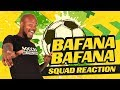 Bafana Bafana Squad Reaction