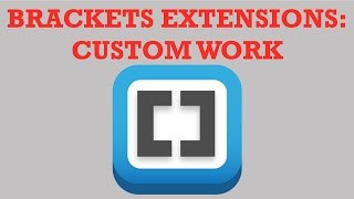 Brackets Extensions  - Tabs  Custom Work