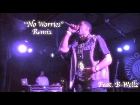 No Worries Remix Feat. B-Wellz