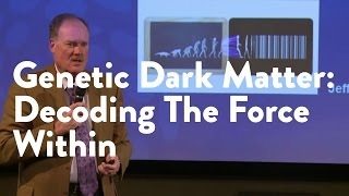 Genetic Dark Matter: Decoding The Force Within  [Functional Forum]