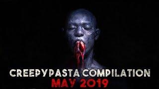 CREEPYPASTA COMPILATION- May 2019