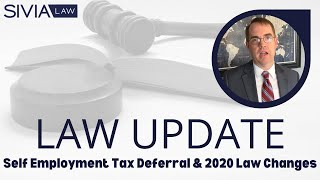 Law Update: Self Employment Tax Deferral & 2020 Law Changes