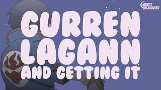 Gurren Lagann And Getting It