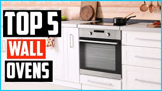 Best Wall Ovens 2020 - Top 5 Best Quality Wall Ovens Review
