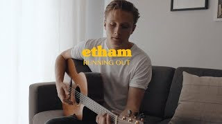 Etham   Running Out Live Acoustic