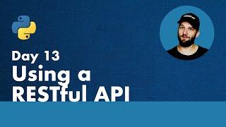 30 Days of Python - Day 13 - Using a REST API Service - Python TUTORIAL