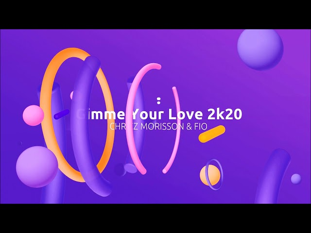 Chrizz Morisson & Fio - Gimme Your Love 2K20 [Official Lyric Video]