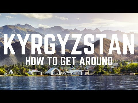 KYRGYZSTAN TRAVEL GUIDE | HOW TO GET AROUND KYRGYZSTAN | MARSHRUTKAS & MORE! - The Tao of David