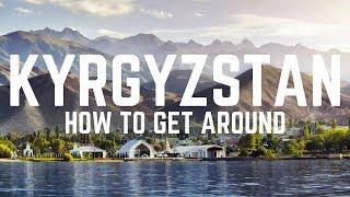 KYRGYZSTAN TRAVEL GUIDE   HOW TO GET AROUND KYRGYZSTAN   MARSHRUTKAS & MORE! - The Tao of David