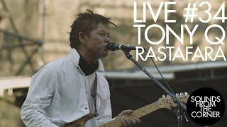 Gambar cover Sounds From The Corner : Live #34 Tony Q Rastafara