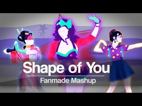 Shape Of You - Ed Sheeran | Just Dance 2018 | Mashup (Fanmade) Mp3