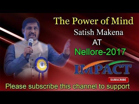 The Power of Mind | Satish Makena | TELUGU IMPACT Nellore 2017