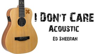 Ed Sheeran   I Don't Care ( Acoustic ) Lyrics.