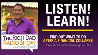 FIND OUT WHAT TO DO AFTER A FINANCIAL COLLAPSE—Robert & Kim Kiyosaki featuring Ron Paul
