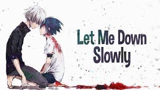Nightcore   Let Me Down Slowly (Lyrics)