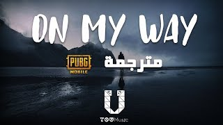 Alan Walker   On My Way (مترجمة) Ft. Sabrina Carpenter & Farruko [PUBG]