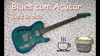 Novo Single do Luiz Braido - Blues com Açucar