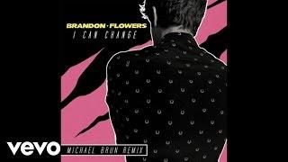 Brandon Flowers - I Can Change (Michael Brun Remix / Audio)