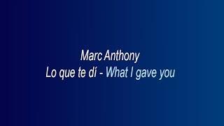 Marc Anthony   Lo Que Te Di  (Lyrics Translation In English)