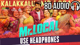 Mr.Local | Kalakkalu Mr.Localu ( 8D Audio )