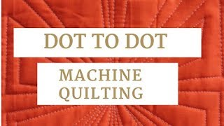 Dot to Dot Geometric Machine Quilting: FMQ Challenge Quilting Along