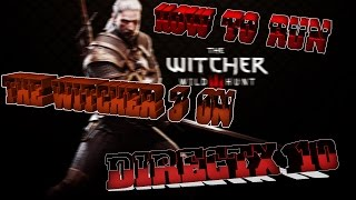 How to run the Witcher 3 on directx 10