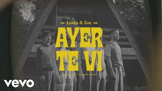 LOUTA   AYER TE VI (Official Video) Ft. Zoe Gotusso