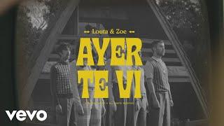Louta, Zoe Gotusso - Ayer Te Vi
