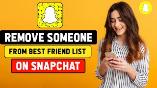 How to Remove Someone From Your Best Friends List on snapchat Without Blocking Them || Snapchat Tips