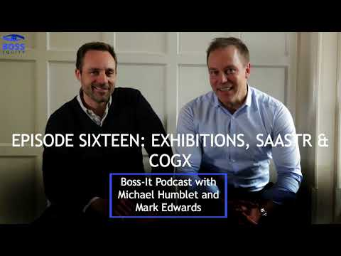 Boss-IT Podcast Episode 16: Exhibitions, SAASTR & Cogx