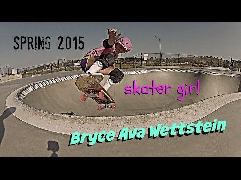 Bryce Ava Wettstein: Skater Girl Spring 2015 Reel